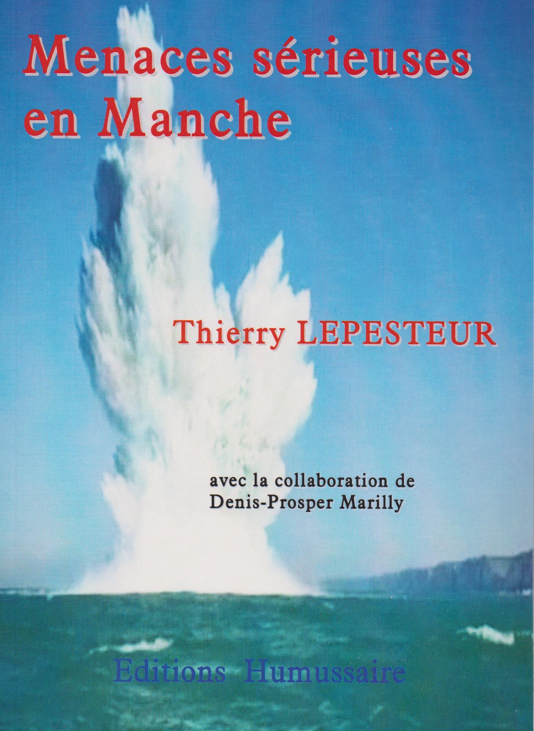 Menaces sérieuses en Manche - Thierry LEPESTEUR avec la collaboration de Denis-Prosper Marilly