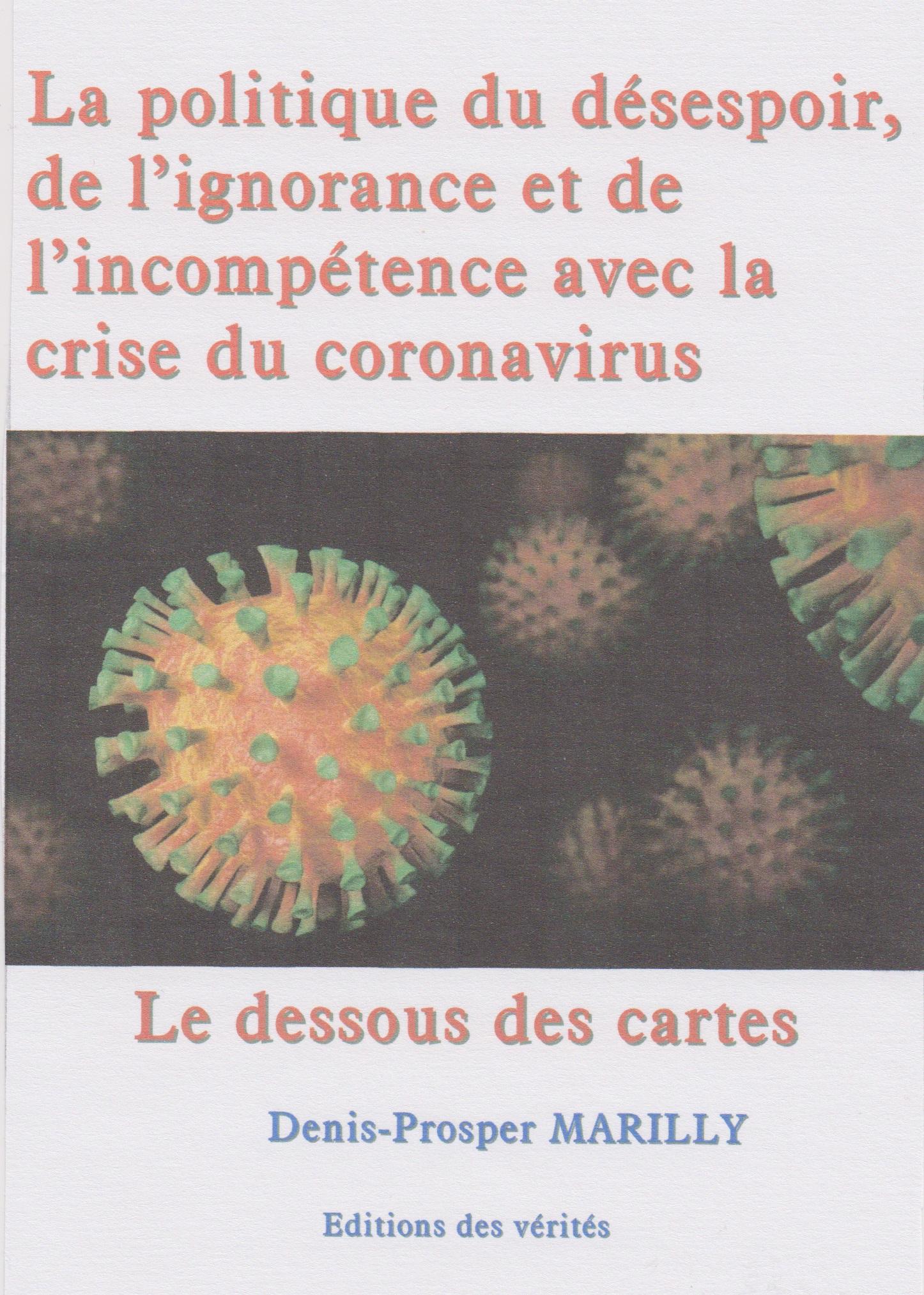 La politique du désespoir, de l'ignorance et de l'incompétence avec la crise du coronavirus - Denis-Prosper Marilly