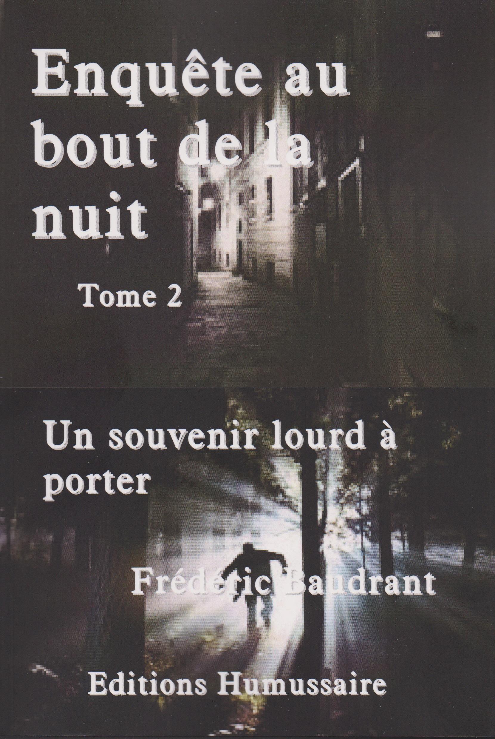 Enquête au bout de la nuit - Tome 2 - Un souvenir lourd à porter - Frédéric Baudrant