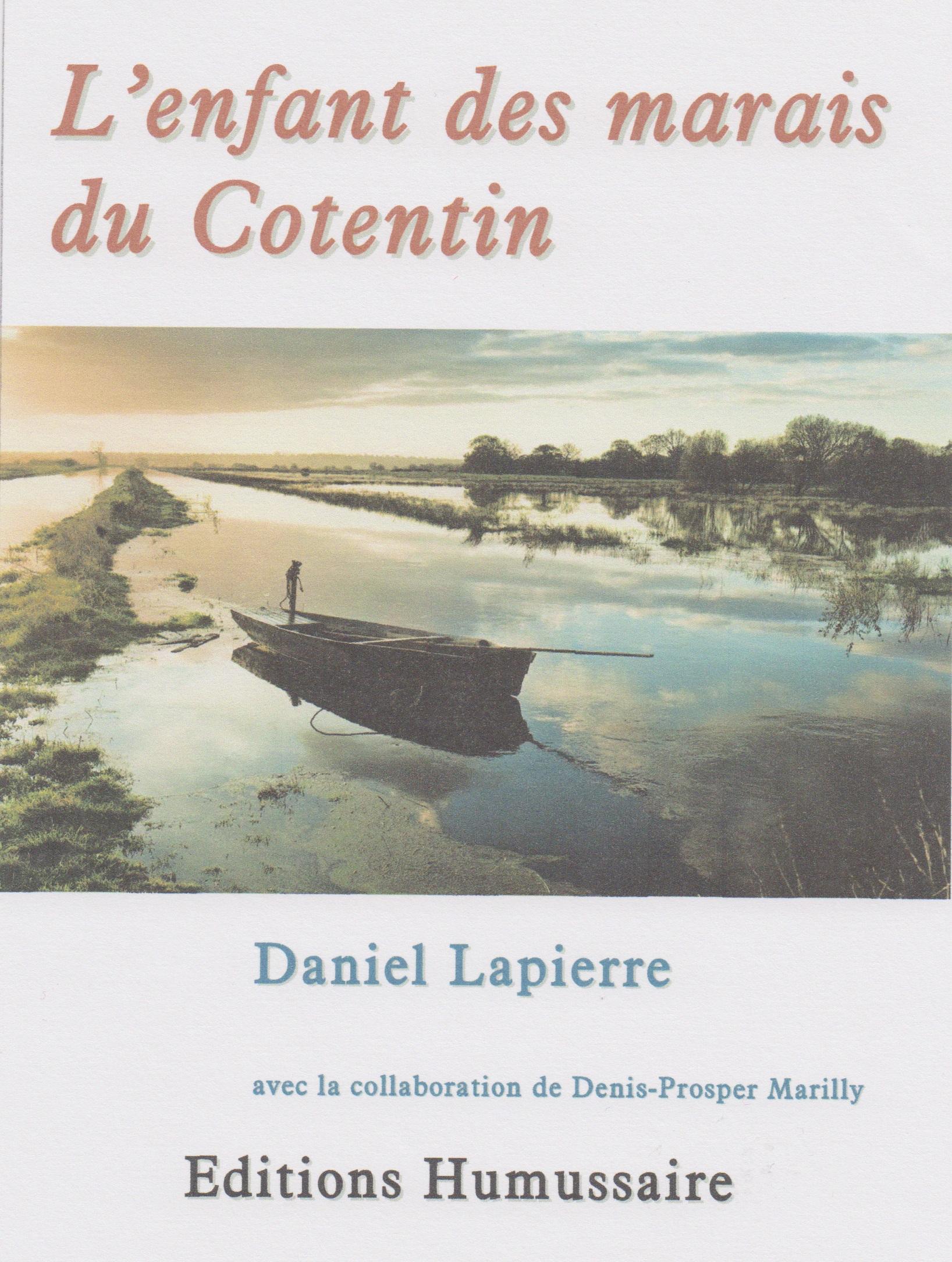L'enfant des marais du Cotentin - Daniel Lapierre avec la collaboration de Denis-Prosper Marilly